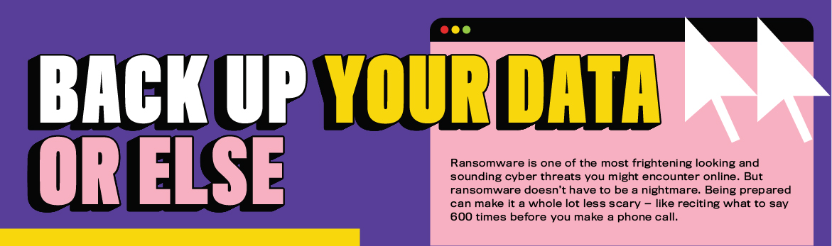 Ransomware: Back up your data, or else!