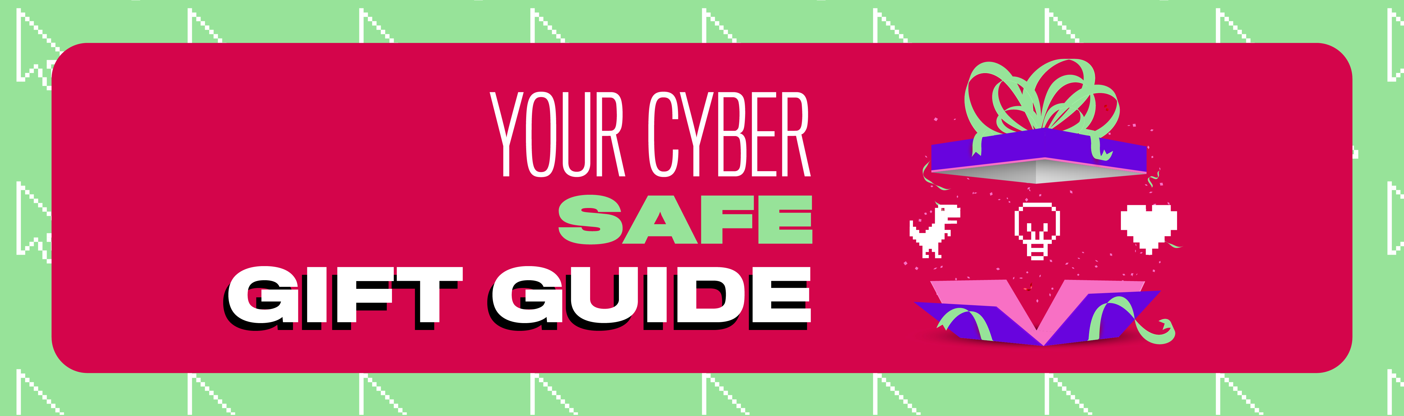 Get Cyber Safe Gift Guide