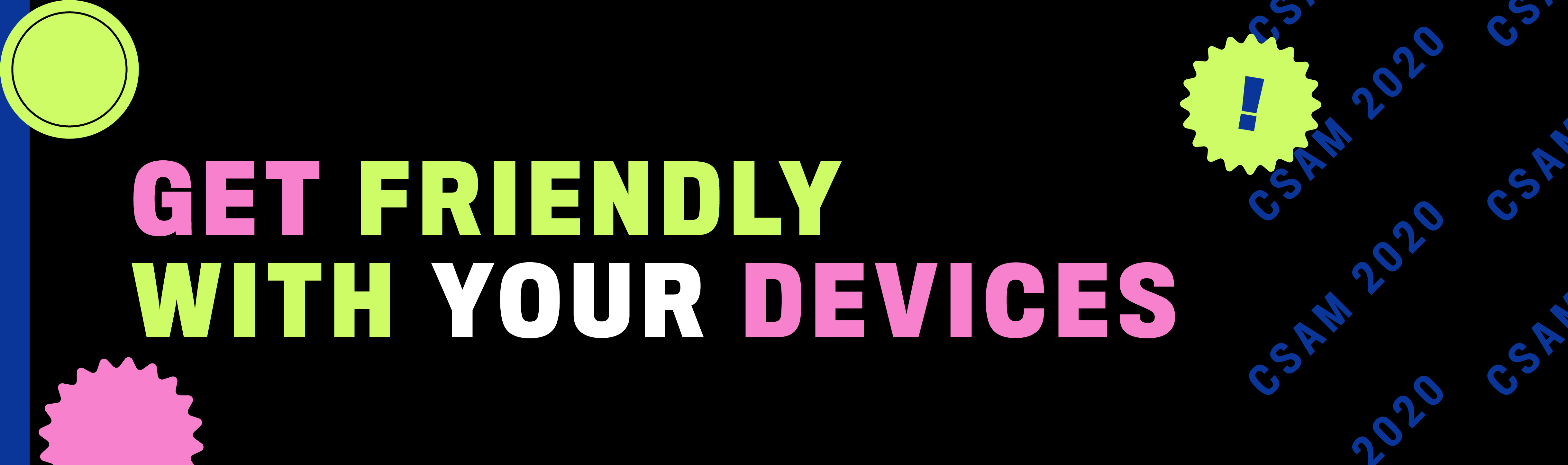Get friendly with your devices