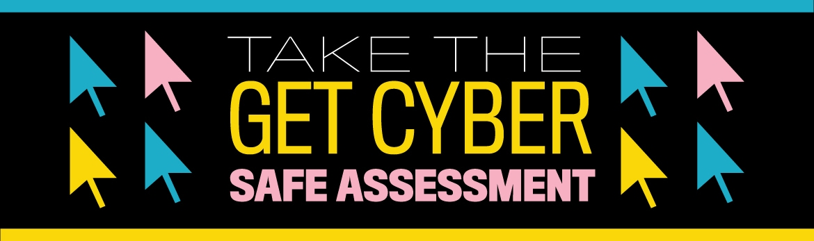 Take the Get Cyber Safe Checkup